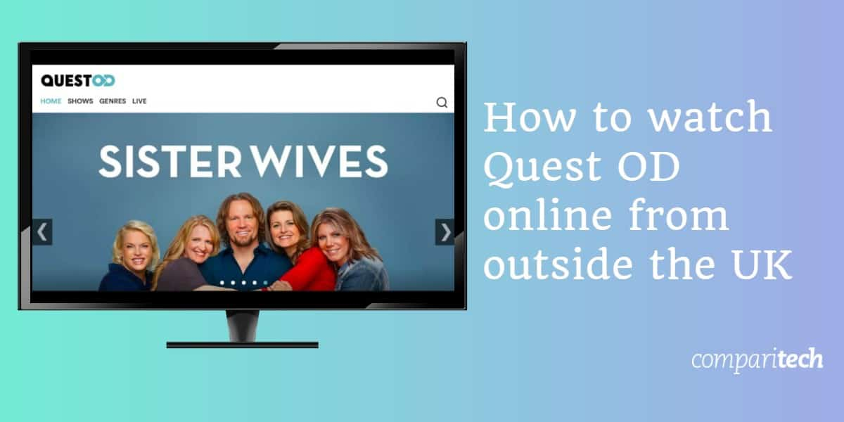 How to watch Quest OD online from outside the UK