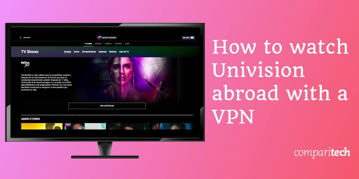 How to watch Univision abroad with a VPN
