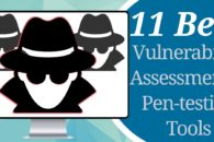 11 Best Vulnerability Assessment and Penetration Testing (VAPT) Tools