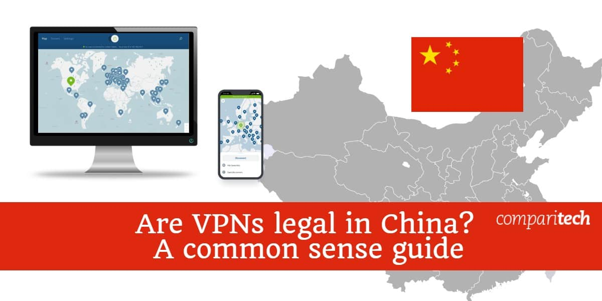 Are VPNS legal in China - A common sense guide