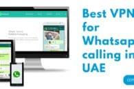 Best VPNs to unblock WhatsApp calling in UAE