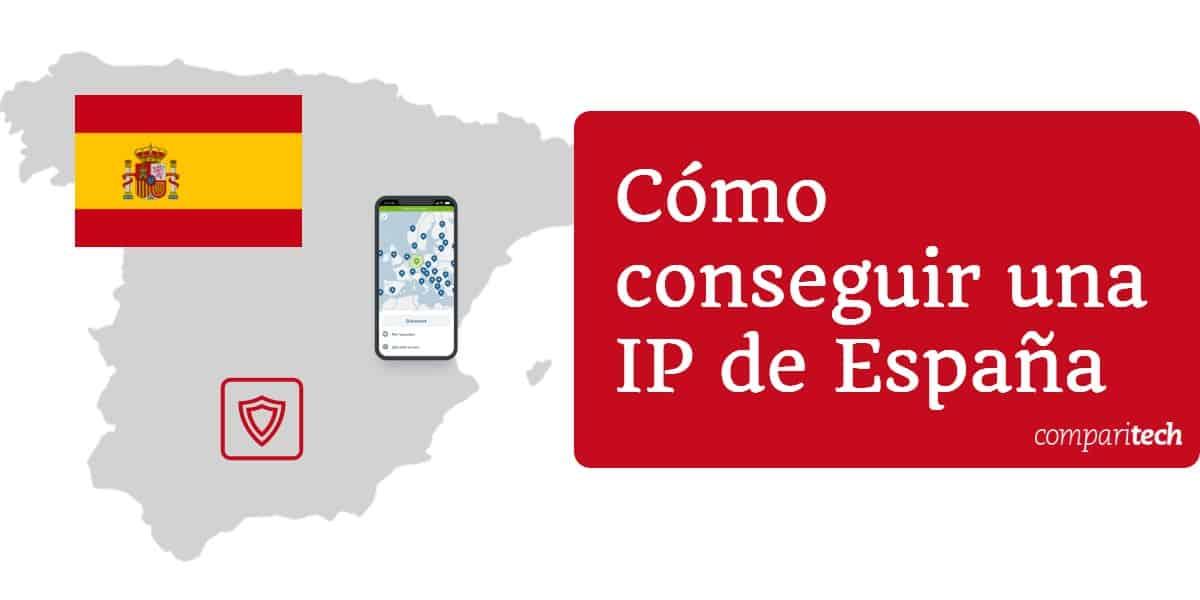 Cómo conseguir una IP de España