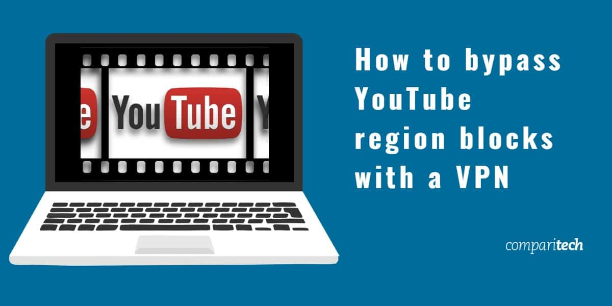 How to bypass YouTube region blocks with a VPN (1)