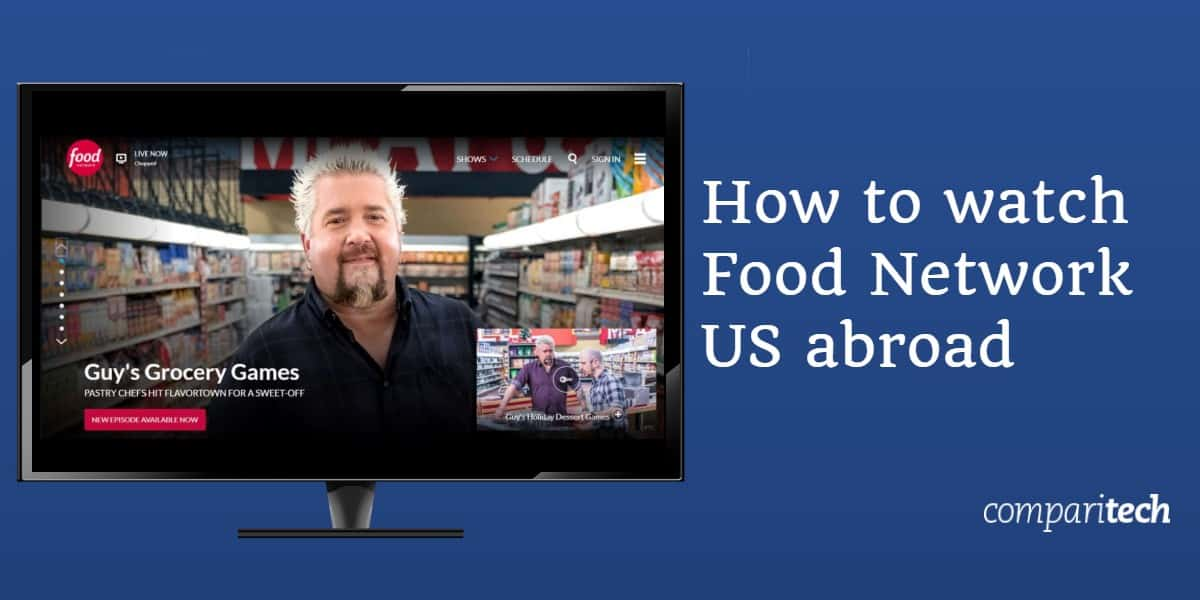 How to watch Food Network US abroad