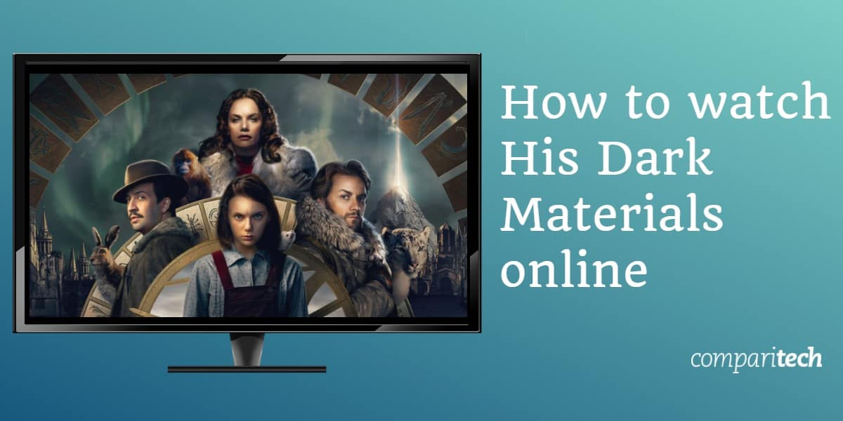 How to watch His Dark Materials online free even if abroad