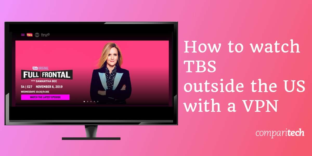 How to watch TBS outside the US with a VPN (1)