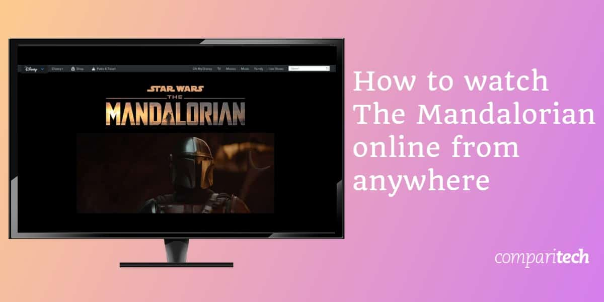 How to watch The Mandalorian online from anywhere