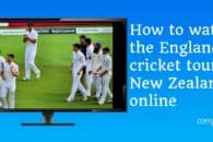 How to watch England v New Zealand Cricket from anywhere