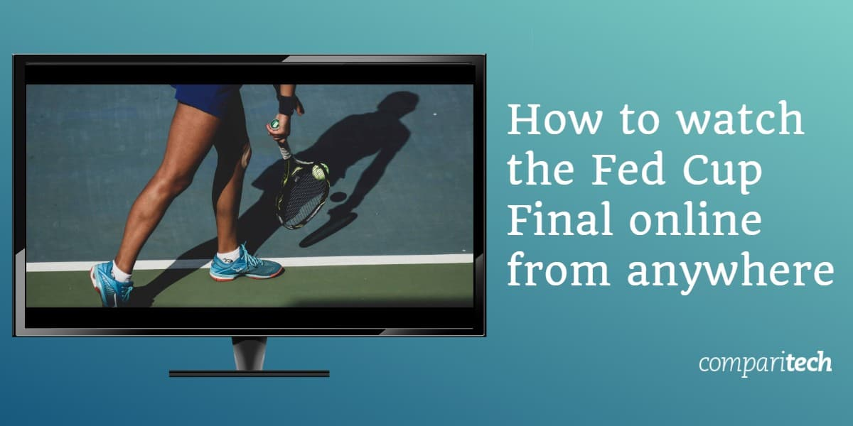 How to watch the Fed Cup Final online from anywhere