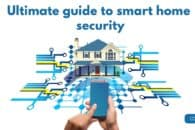 The ultimate guide to smart home security