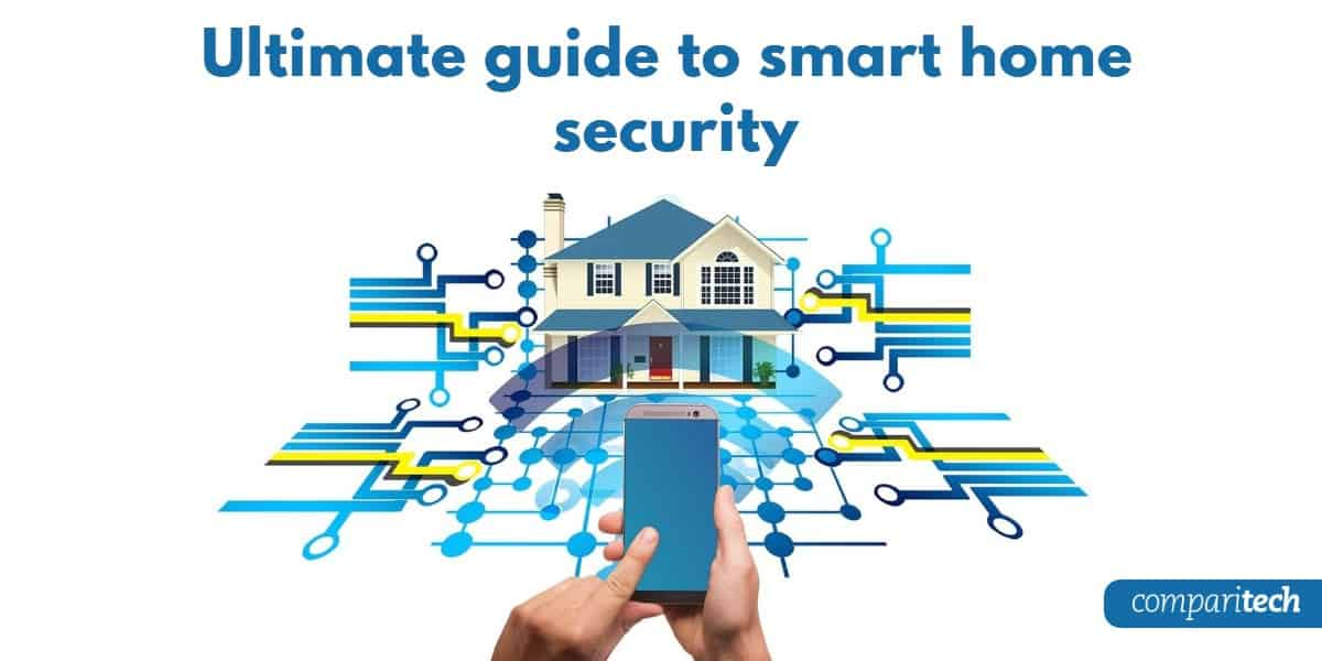 Ultimate guide to smart home security