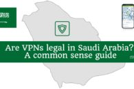 Are VPNs legal in Saudi Arabia? A common sense guide