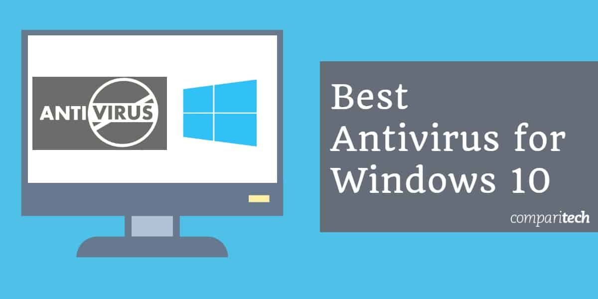 Best Antivirus For Windows 10 In 2020 Ranked By Test Lab Score