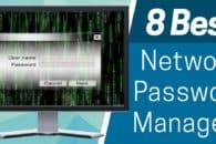 8 Best Password Managers for Corporates and Networks