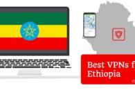 7 Best VPNs for Ethiopia