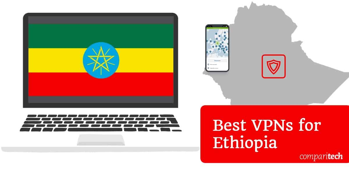 Best VPNs for Ethiopia