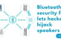 WATCH: Bluetooth security flaw lets hackers hijack speakers