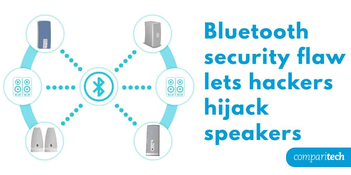 Bluetooth security flaw lets hackers hijack speakers