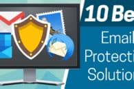 10 Best Email Protection Solutions