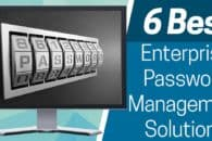 6 Best Enterprise Password Management Solutions