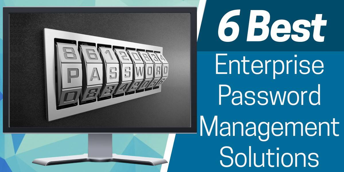 Best Enterprise Password Management Solutions