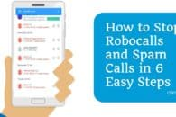 How to Stop Robocalls and Spam Calls in 6 Easy Steps