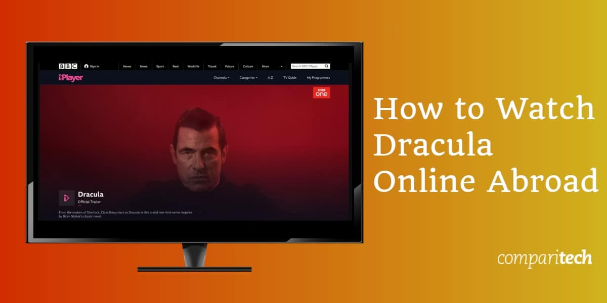 How to Watch Dracula Online Abroad