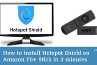 How to install Hotspot Shield on Amazon Fire Stick in 2 minutes
