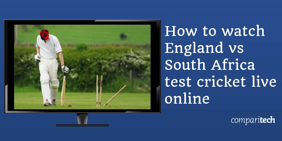 How to watch England vs South Africa test cricket live online