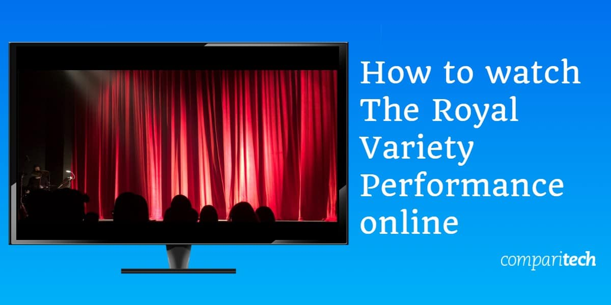 How to watch The Royal Variety Performance online