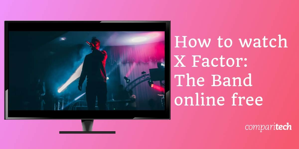 How to watch The X Factor The Band online free