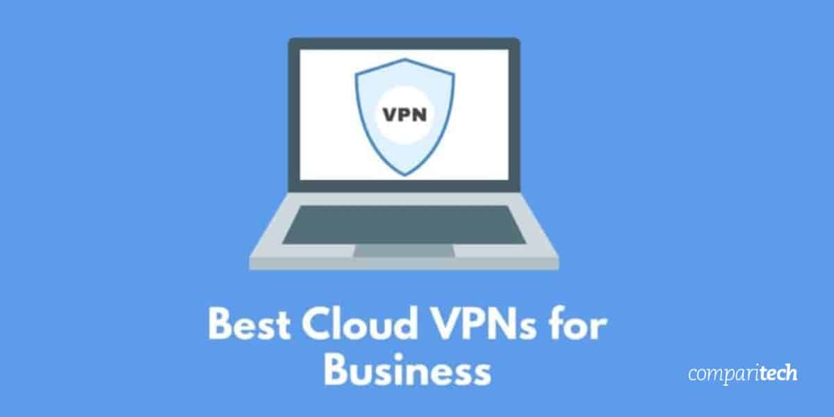 Best Cloud VPNs for Business