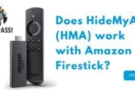 Does HideMyAss (HMA) work with Amazon Firestick?