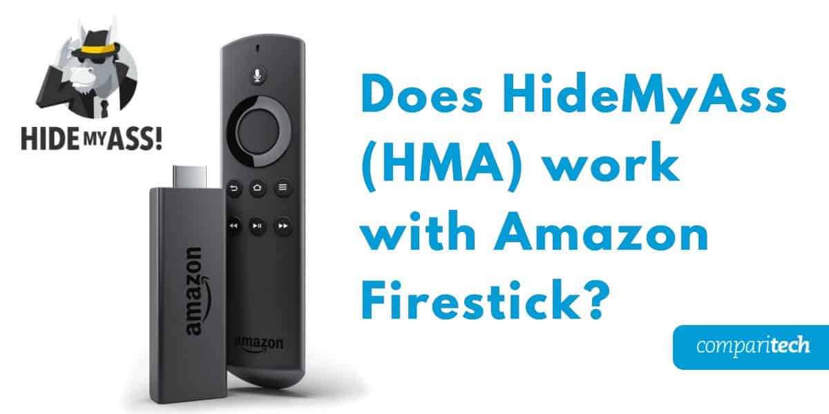Does HideMyAss work with Amazon Firestick (1)