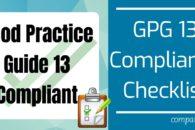 GPG 13 Compliance Checklist