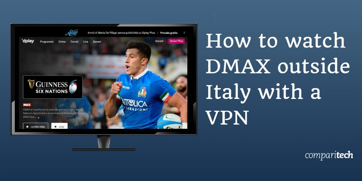 How to watch DMAX outside Italy with a VPN