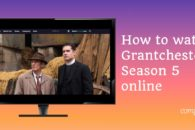 How to watch Grantchester Season 5 online free