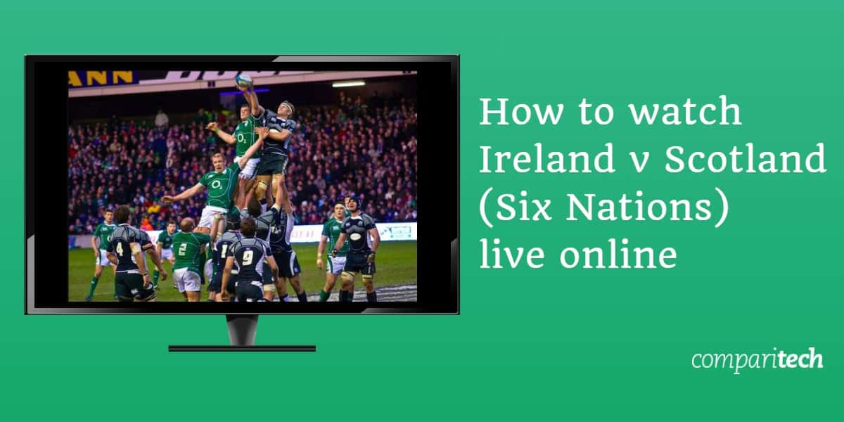 How to watch Ireland v Scotland Six Nations live online