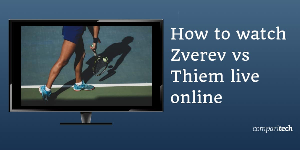 How to watch Zverev vs Thiem live online