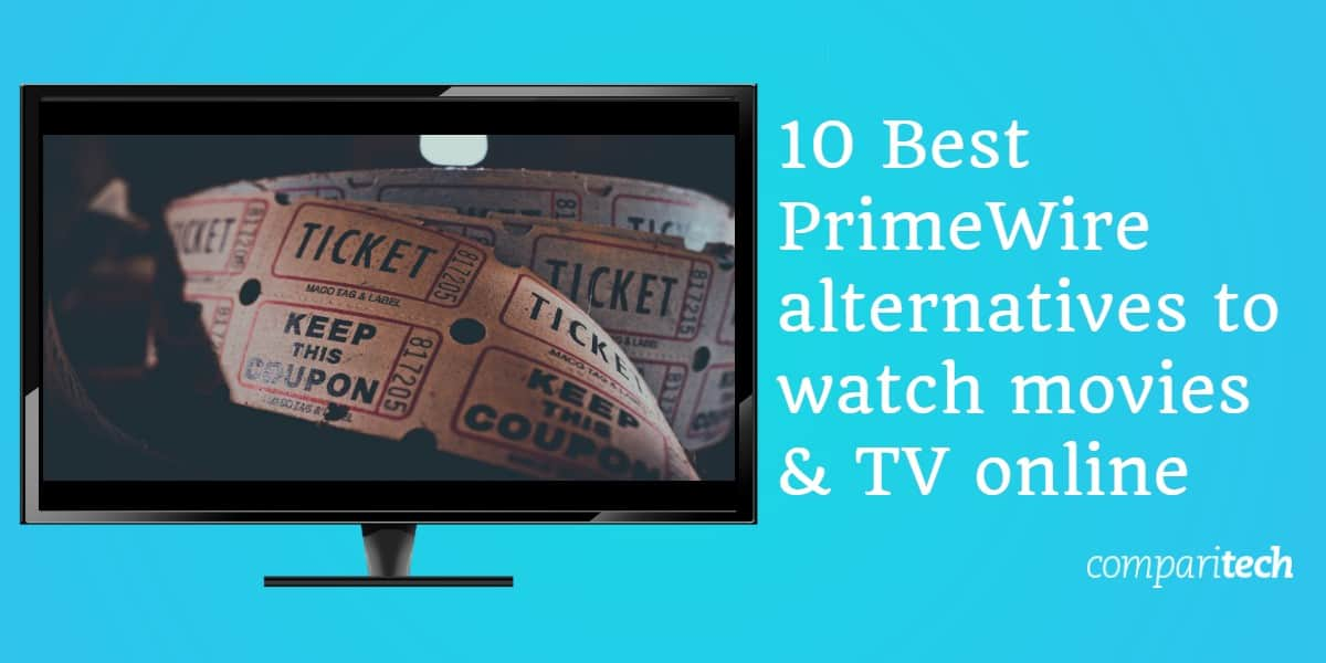 10 Best PrimeWire alternatives to watch movies and TV online