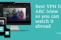 7 Best VPNs for ABC iview so you can watch from anywhere