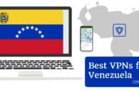 Best VPNs for Venezuela in 2020