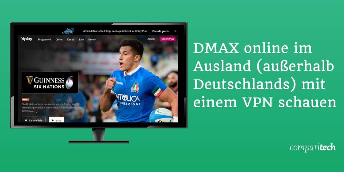 DMAX online im Ausland (außerhalb Deutschlands) mit einem VPN schauen