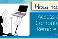 How to Access a Computer Remotely