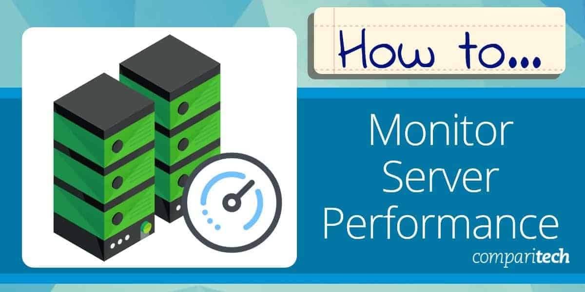 How to Monitor Server Performance