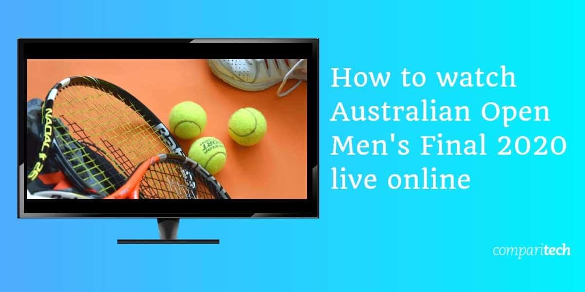 How to watch Australian Open Men's Final 2020 live online