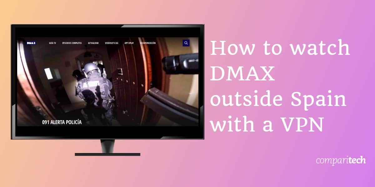 How to watch DMAX outside Spain with a VPN