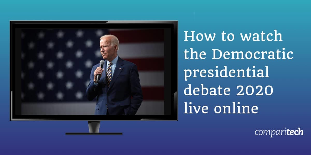 How to watch the Democratic presidential debate 2020 live online