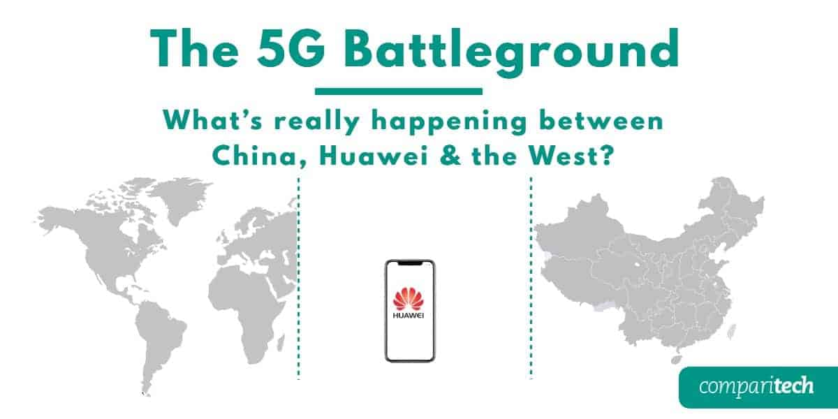 The 5G Battleground - What's really happening between China Huawei and the west (1)