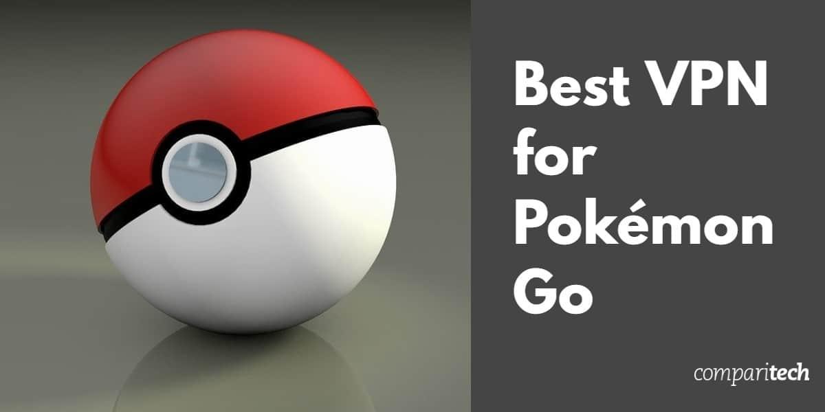 Best VPN for Pokémon Go